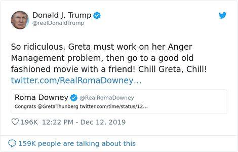 트럼프가 트위터에 '이건 말도 안 됨. 그레타는 자신의 분노 조절 문제부터 치료해야 함. 친구랑 고전 영화나 보러 가라. 진정해라 그레타! 진정!'라고 썼다.